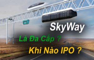 Lật ngửa ván bài SkyWay là gì – Lộ diện đa cấp!