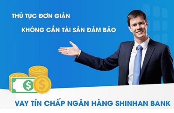 Những sản phẩm vay tín chấp của ngân hàng Shinhan Bank